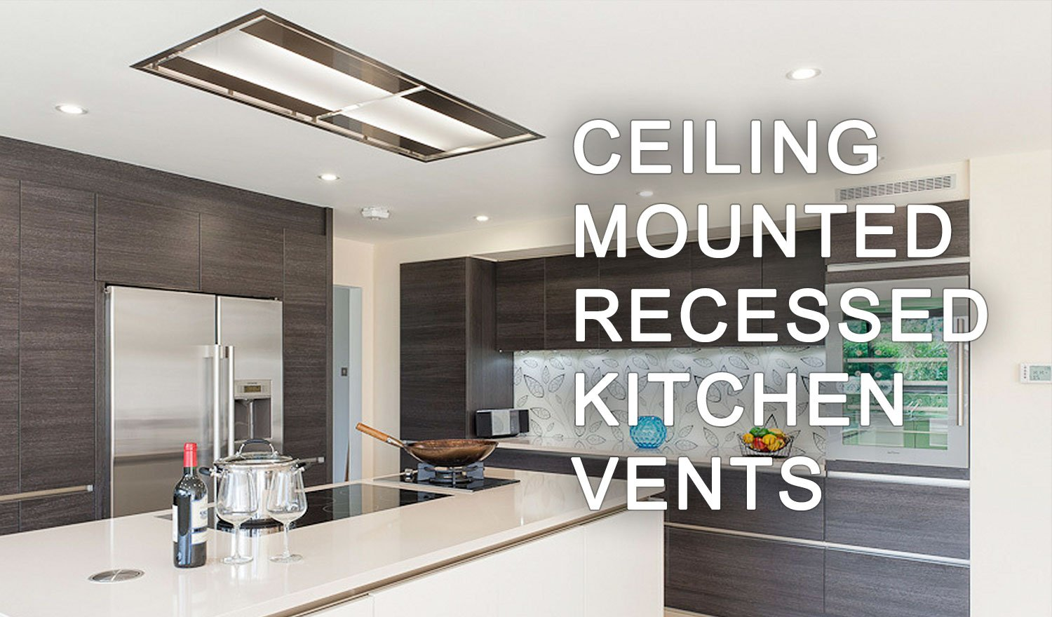 Ceiling-Mounted Recessed Kitchen Vents